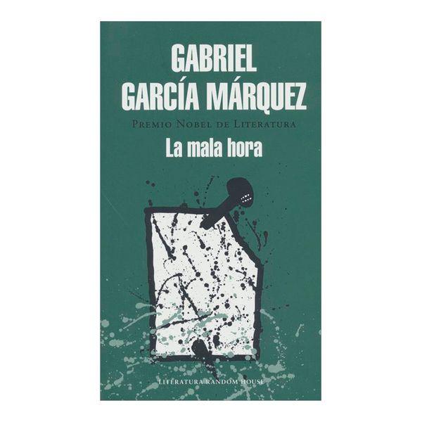 La Mala Hora - Garcia Marquez Gabriel - Penguin Random House S.A.S