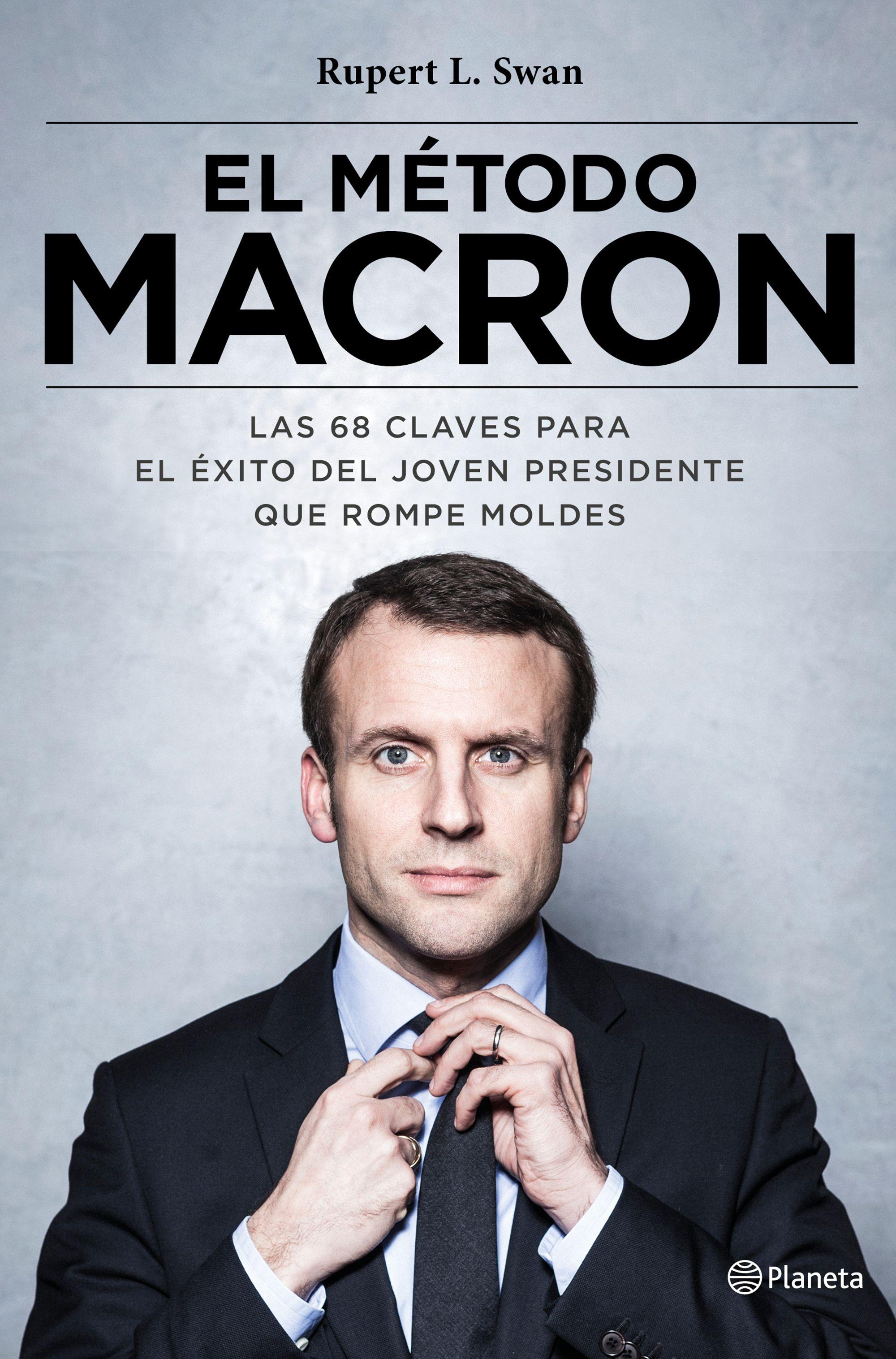 El Método Macron - Rupert L. Swan - Planeta