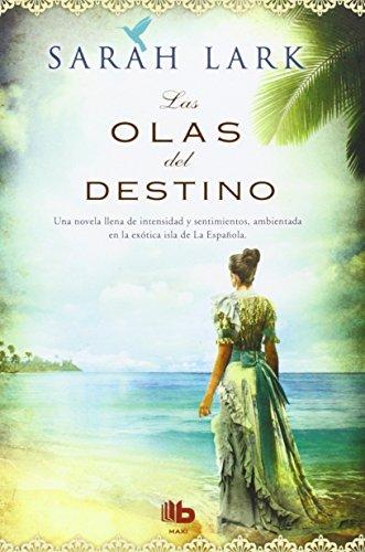 Las Olas del Destino - Sarah Lark - B De Bolsillo