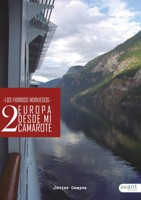 Europa Desde mi Camarote ii: Los Fiordos Noruegos - Javier Campos Simón - Avant Editorial