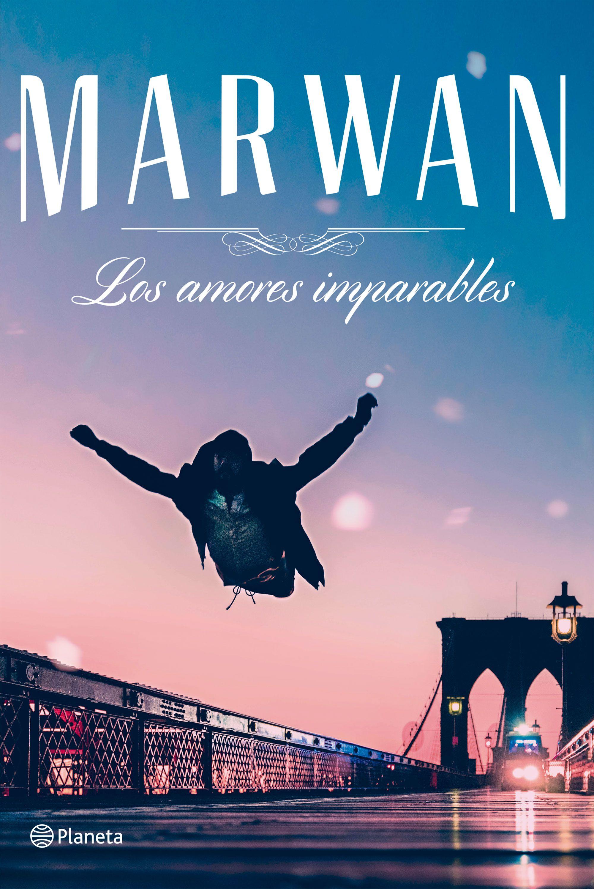 Los Amores Imparables - Marwan - Planeta
