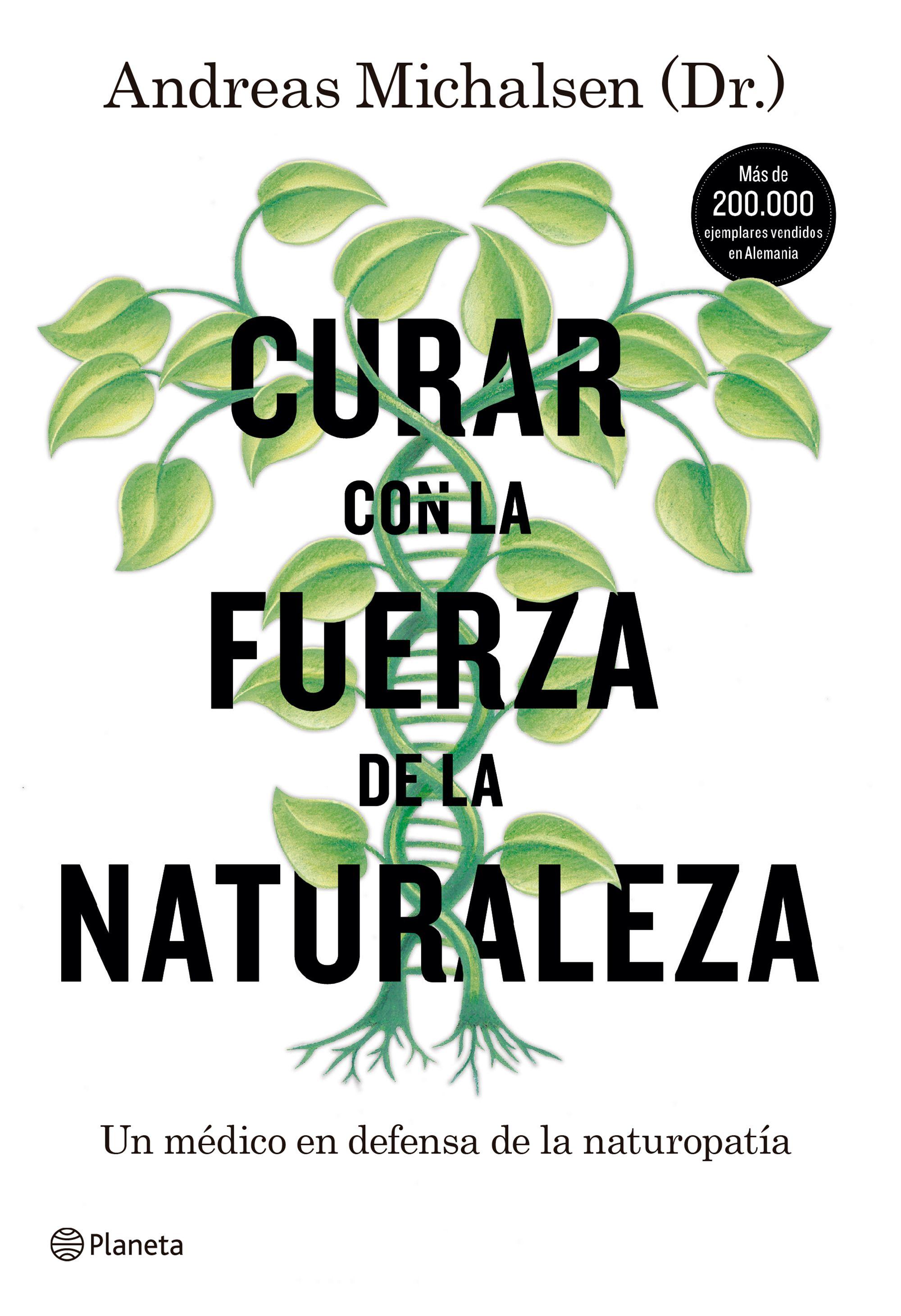 Curar con la Fuerza de la Naturaleza - Andreas Michalsen - Planeta