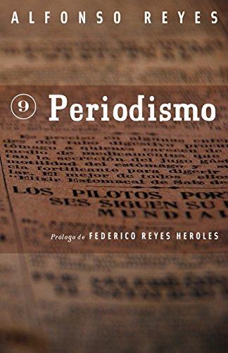 Periodismo - Alfonso Reyes - Fondo De Cultura Economica