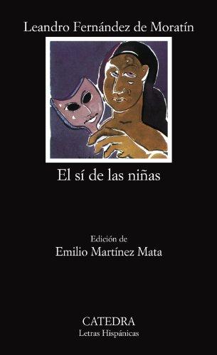 El sí de las Niñas - Leandro Fernández De Moratín - Catedra