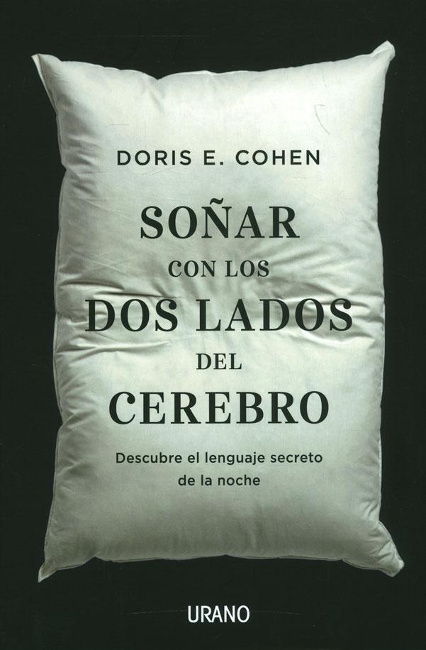 Soñar con los dos Lados del Cerebro - Doris E. Cohen - Urano