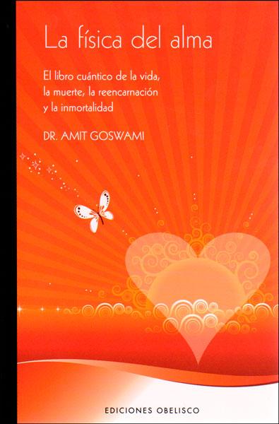 La Física del Alma (Salud y Vida Natural) - Amit Goswami - Obelisco