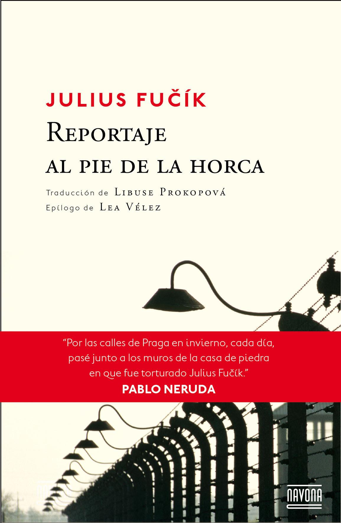 Reportaje al pie de la Horca - Julius Fucik - Navona