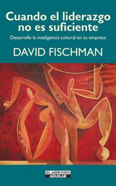 Cuando el Liderazgo no es Suficiente - David Fischman - Aguilar