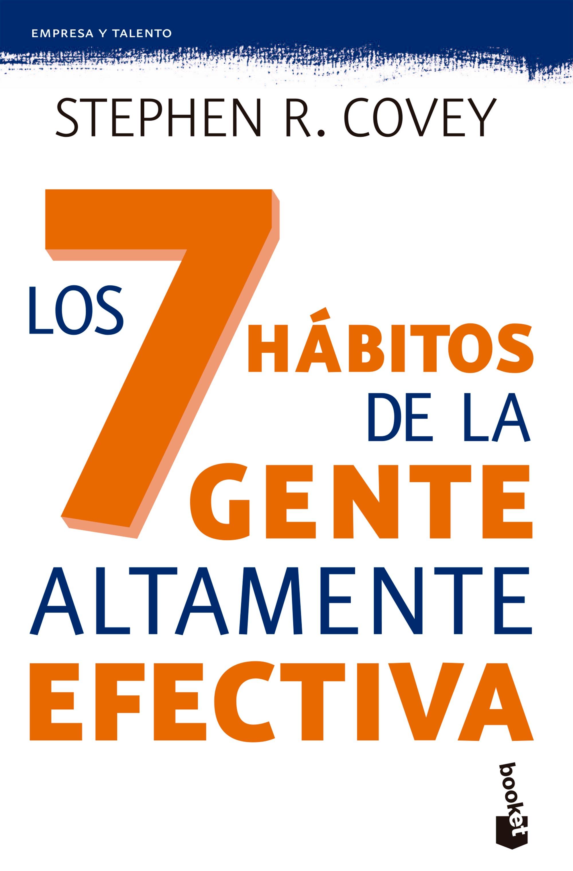 Los 7 Hábitos de la Gente Altamente Efectiva - Stephen R. Covey - Booket