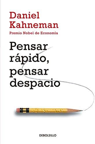 Pensar Rápido, Pensar Despacio / Thinking, Fast and Slow (Spanish Edition) - Daniel Kahneman - Debolsillo Mexico