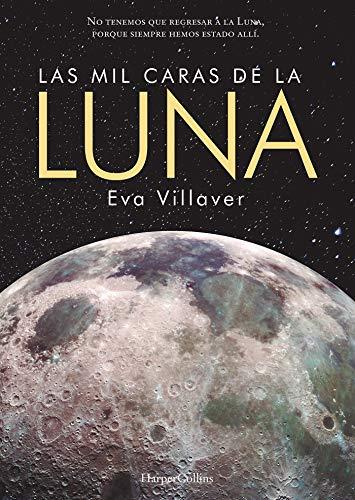 Las mil Caras de la Luna - VILLAVER, EVA - HARPERCOLLINS IBERICA, S.A.