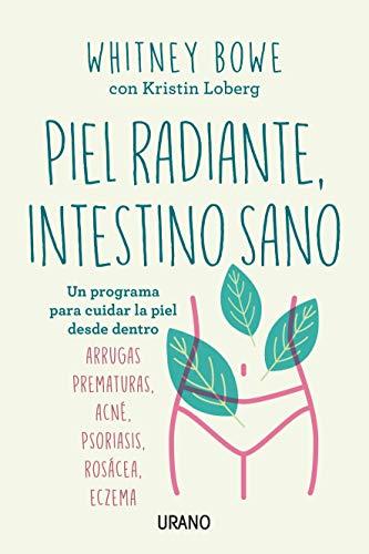 PIEL RADIANTE, INTESTINO SANO - BOWE, WHITNEY - EDICIONES URANO S.A.