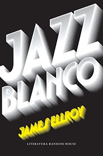 Jazz Blanco - James Ellroy - Literatura Random House