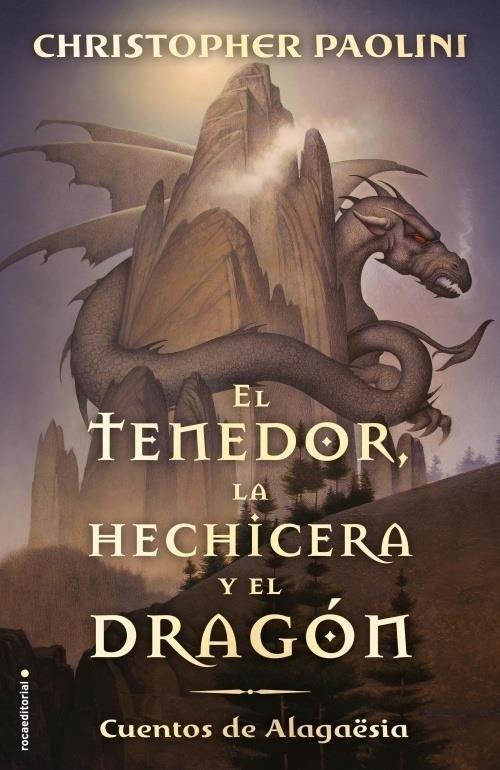 El Tenedor , la Hechicera y el Dragon. Cuentos de Alagaesia - Christopher Paolini - Roca Junior