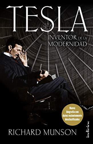 Tesla: Inventor de la Modernidad - Richard Munson - Indicios