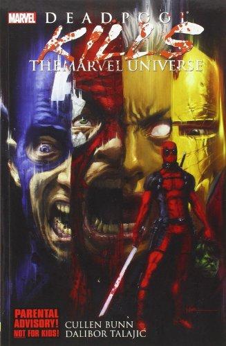 Deadpool Kills the Marvel Universe (libro en Inglés) - Cullen Bunn; Dalibor Talajic - Marvel Comics