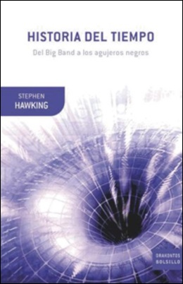 Historia del Tiempo. Del big Bang a los Agujeros Negros - Stephen W. Hawking - Grupo Planeta