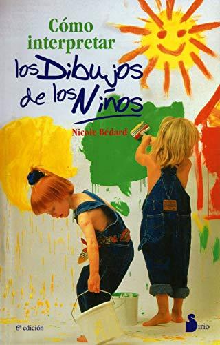 Como Interpretar los Dibujos de los Niños - Nicole Bedard - Sirio