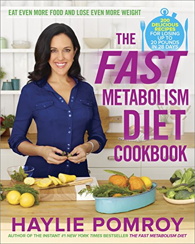 The Fast Metabolism Diet Cookbook: Eat Even More Food and Lose Even More Weight (libro en Inglés) - Haylie Pomroy - Harmony