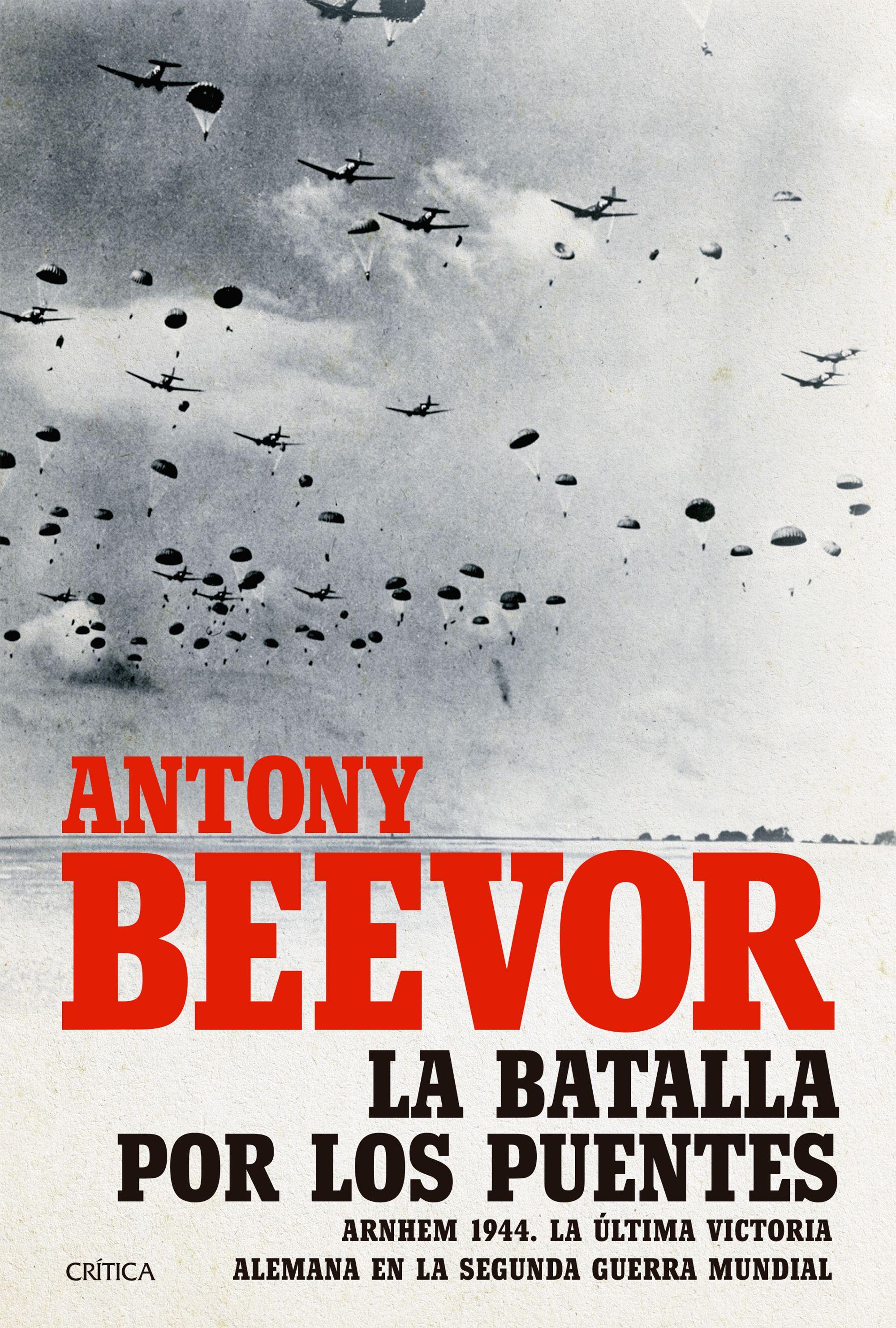 La Batalla por los Puentes - Antony Beevor - Crítica